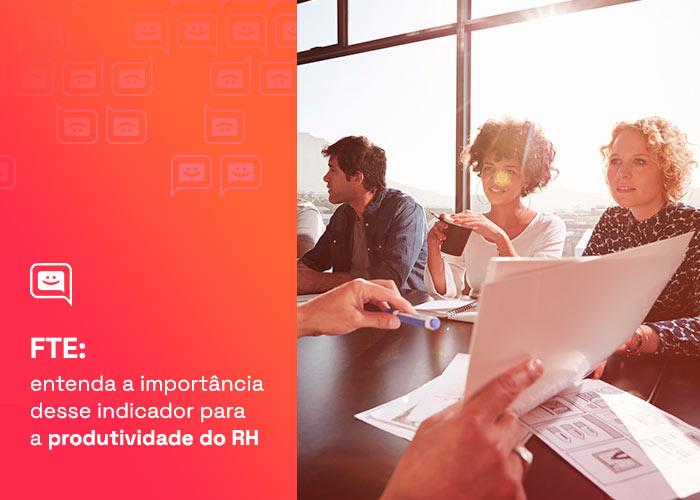 FTE: entenda a importância desse indicador na produtividade do RH