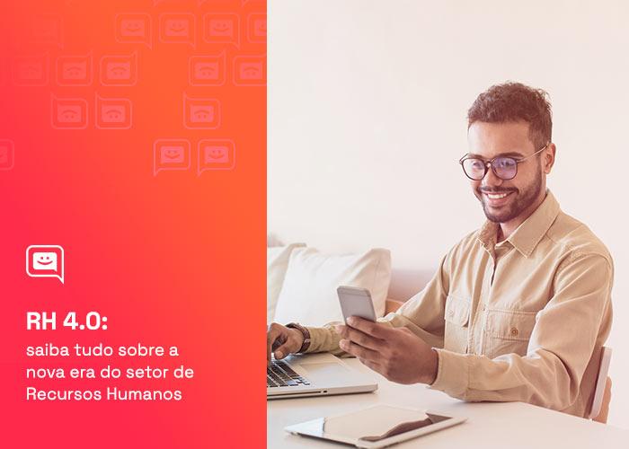 RH 4.0: tudo sobre a nova era do setor de Recursos Humanos